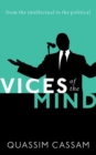 Vices of the Mind : From the Intellectual to the Political - Book