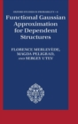 Functional Gaussian Approximation for Dependent Structures - Book