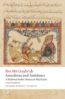Anecdotes and Antidotes : A Medieval Arabic History of Physicians - Book