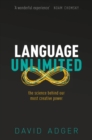 Language Unlimited : The Science Behind Our Most Creative Power - Book