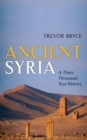 Ancient Syria : A Three Thousand Year History - Book