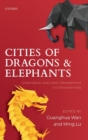 Cities of Dragons and Elephants : Urbanization and Urban Development in China and India - Book