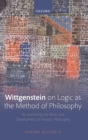 Wittgenstein on Logic as the Method of Philosophy : Re-examining the Roots and Development of Analytic Philosophy - Book