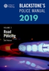 Blackstone's Police Manuals Volume 3: Road Policing 2019 - Book