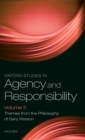 Oxford Studies in Agency and Responsibility Volume 5 : Themes from the Philosophy of Gary Watson - Book