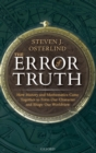 The Error of Truth : How History and Mathematics Came Together to Form Our Character and Shape Our Worldview - Book