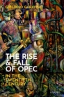 The Rise and Fall of OPEC in the Twentieth Century - Book