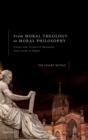 From Moral Theology to Moral Philosophy : Cicero and Visions of Humanity from Locke to Hume - Book