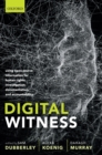 Digital Witness : Using Open Source Information for Human Rights Investigation, Documentation, and Accountability - Book