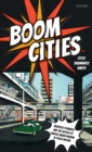 Boom Cities : Architect Planners and the Politics of Radical Urban Renewal in 1960s Britain - Book