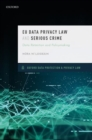 EU Data Privacy Law and Serious Crime : Data Retention and Policymaking - Book