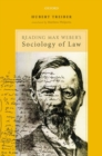 Reading Max Weber's Sociology of Law - Book