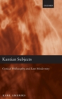 Kantian Subjects : Critical Philosophy and Late Modernity - Book