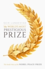 The World's Most Prestigious Prize : The Inside Story of the Nobel Peace Prize - Book