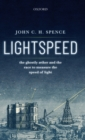 Lightspeed : The Ghostly Aether and the Race to Measure the Speed of Light - Book