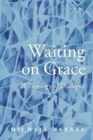Waiting on Grace : A Theology of Dialogue - Book