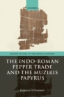 The Indo-Roman Pepper Trade and the Muziris Papyrus - Book