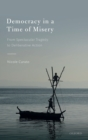 Democracy in a Time of Misery : From Spectacular Tragedies to Deliberative Action - Book
