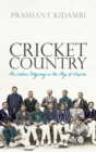 Cricket Country : An Indian Odyssey in the Age of Empire - Book