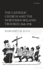 The Catholic Church and the Northern Ireland Troubles, 1968-1998 - Book