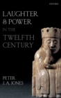 Laughter and Power in the Twelfth Century - Book