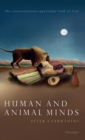 Human and Animal Minds : The Consciousness Questions Laid to Rest - Book