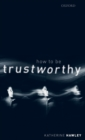 How To Be Trustworthy - Book