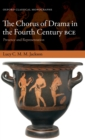 The Chorus of Drama in the Fourth Century BCE : Presence and Representation - Book