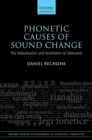 Phonetic Causes of Sound Change : The Palatalization and Assibilation of Obstruents - Book