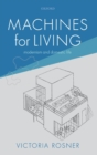 Machines for Living : Modernism and Domestic Life - Book