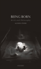 Being Born : Birth and Philosophy - Book