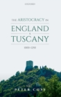 The Aristocracy in England and Tuscany, 1000 - 1250 - Book