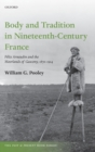 Body and Tradition in Nineteenth-Century France : Felix Arnaudin and the Moorlands of Gascony, 1870-1914 - Book