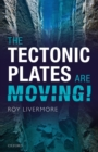 The Tectonic Plates are Moving! - Book