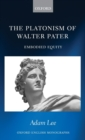 The Platonism of Walter Pater : Embodied Equity - Book