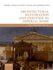 Architectural Restoration and Heritage in Imperial Rome - Book