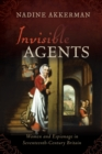 Invisible Agents : Women and Espionage in Seventeenth-Century Britain - Book
