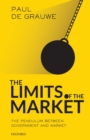 The Limits of the Market : The Pendulum Between Government and Market - Book