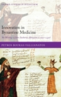 Innovation in Byzantine Medicine : The Writings of John Zacharias Aktouarios (c.1275-c.1330) - Book