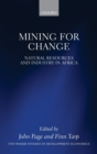 Mining for Change : Natural Resources and Industry in Africa - Book