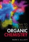 How to Succeed in Organic Chemistry - Book