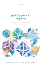 Pythagoras' Legacy : Mathematics in Ten Great Ideas - Book
