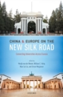 China and Europe on the New Silk Road : Connecting Universities Across Eurasia - Book