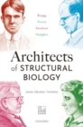 Architects of Structural Biology : Bragg, Perutz, Kendrew, Hodgkin - Book