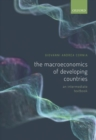 The Macroeconomics of Developing Countries : An Intermediate Textbook - Book