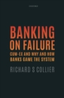 Banking on Failure : Cum-Ex and Why and How Banks Game the System - Book