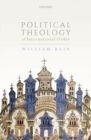 Political Theology of International Order - Book