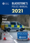 Blackstone's Police Manuals Volume 3: Road Policing 2021 - Book