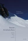 Snow Avalanches : Beliefs, Facts, and Science - Book
