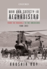War and Society in Afghanistan : From the Mughals to the Americans, 1500-2013 - eBook